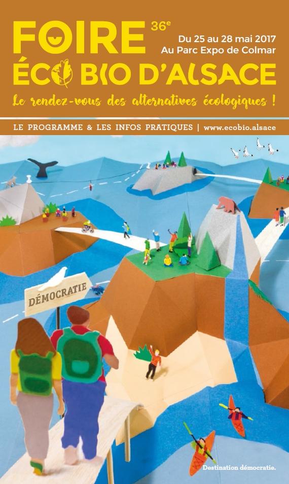 «Destination DÉMOCRATIE»: rendez-vous à la Foire ÉcoBio Alsace, à COLMAR, vendredi prochain, 26 mai 2017 à 15h, pour une conférence et des ateliers constituants