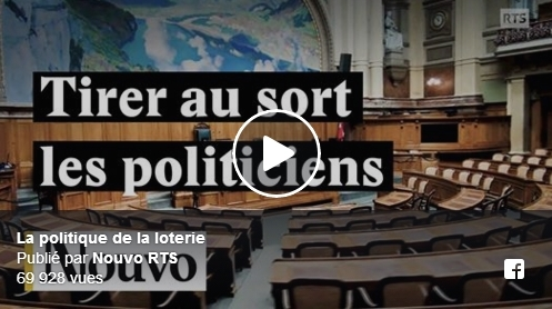 Nouvo RTS (Suisse): Et si on tirait au sort nos politiciens au lieu de les élire? (Vidéo)