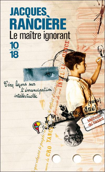 [Démocratie] L'âme humaine est capable de s'instruire seule et sans maître (Jacotot – Rancière) – (blog du plan C, 2011)