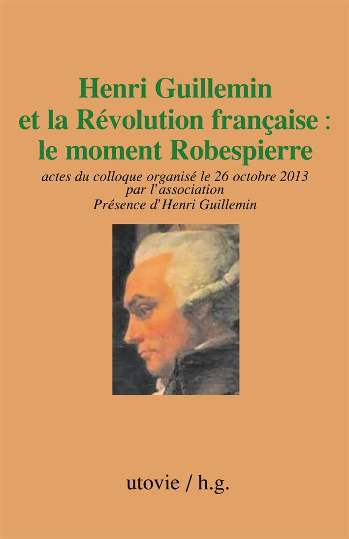 Publication chez Utovie des Actes du colloque «Henri Guillemin et la révolution française: le moment Robespierre»